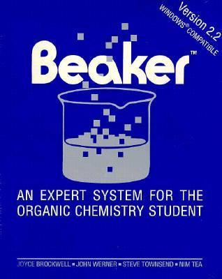 Beaker: Expert System for the Organic Chemistry Student Version 2.1 DOS Joyce C. Brockwell
