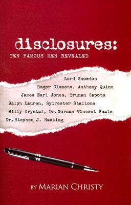 Disclosures: Ten Famous Men Revealed  by  Marian Christy