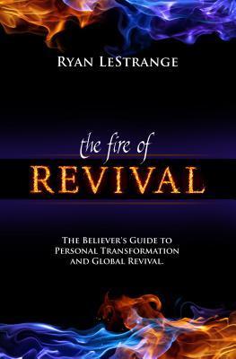 Fire of Revival  by  Ryan Lastrange