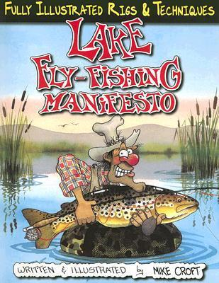 Lake Fly-Fishing Manifesto  by  Mike Croft