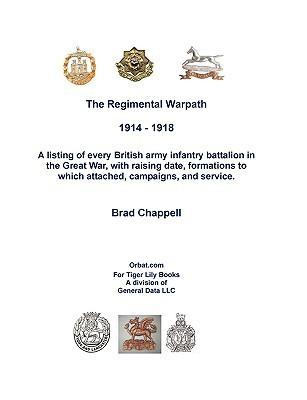 The Regimental Warpath 1914 - 1918  by  Brad Chappell