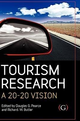 Tourism Research: A 20:20 Vision Douglas G. Pearce