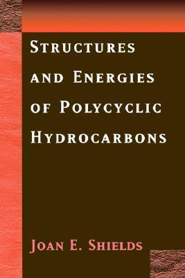 Structures and Energies of Polycyclic Hydrocarbons  by  Joan E. Shields