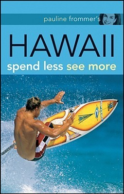 Pauline Frommers Hawaii: Spend Less See More Jeanette Foster