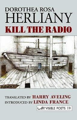 Kill The Radio  by  Dorothea Rosa Herliany