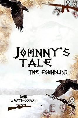 Johnnys Tale - The Foundling  by  John Weatherhead