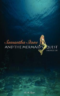 Samantha Stone and the Mermaids Quest  by  B.B. Hunt