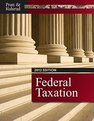 Federal Taxation 2012 (with H&r Block at Home Tax Preparation Software CD-ROM, Cpaexcel 2012 Printed Access Card)  by  James W. Pratt
