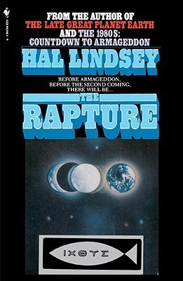 The Rapture: Truth or Consequences  by  Hal Lindsey