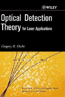 Optical Detection Theory for Laser Applications  by  Gregory Osche