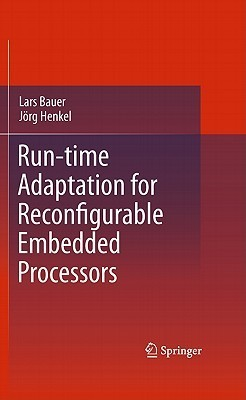 Run-Time Adaptation for Reconfigurable Embedded Processors  by  Lars Bauer