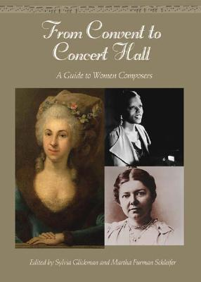 From Convent to Concert Hall: A Guide to Women Composers Larry M. Forness