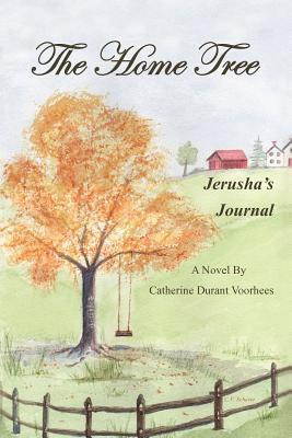 The Home Tree: Jerushas Journal Catherine Durant Voorhees