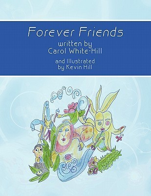 Forever Friends Carol White-Hill