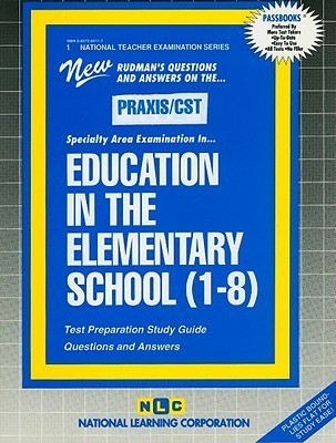 Education in the Elementary School (1-8)  by  National Learning Corporation