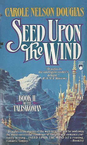 Seed Upon the Wind (Taliswoman Trilogy #2)  by  Carole Nelson Douglas