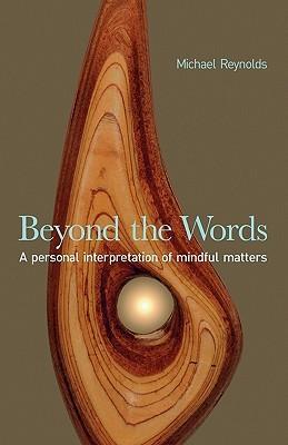 Beyond the Words Michael Reynolds