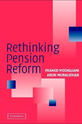 Rethinking Pension Reform Arun Muralidhar