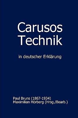 Carusos Technik  by  Maximilian Hrberg