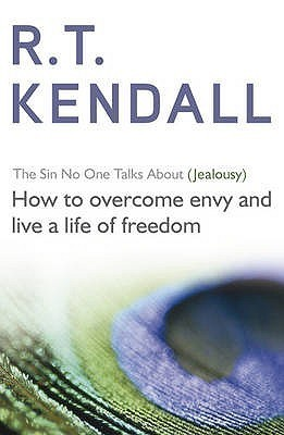 The Sin No One Talks about (Jealousy): How to Overcome Envy and Live a Life of Freedom R.T. Kendall