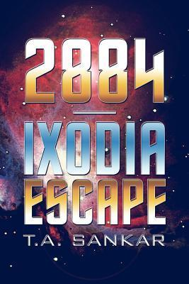 2884-Ixodia Escape (2884, #1)  by  T.A. Sankar