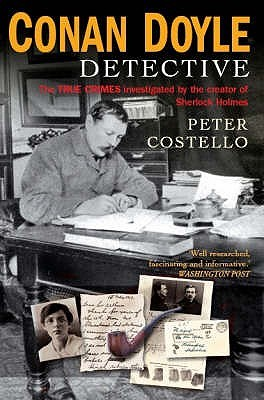 Conan Doyle: Detective  by  Peter Costello