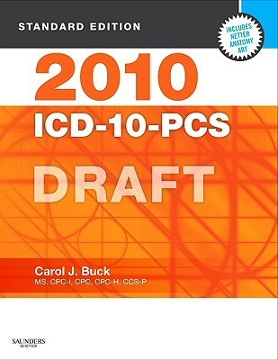2010 ICD-10-PCS Draft, Standard Edition Carol J. Buck