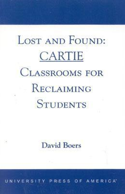 Lost and Found: Cartie Classrooms for Reclaiming Students  by  David Boers