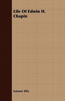 Life of Edwin H. Chapin  by  Sumner Ellis