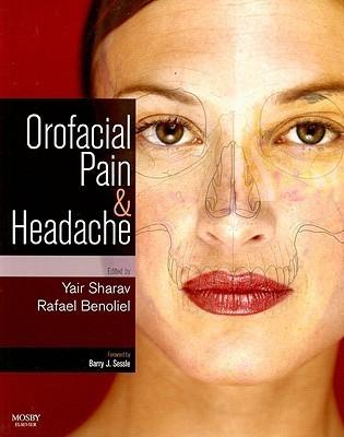 Orofacial Pain and Headache  by  Yair Sharav
