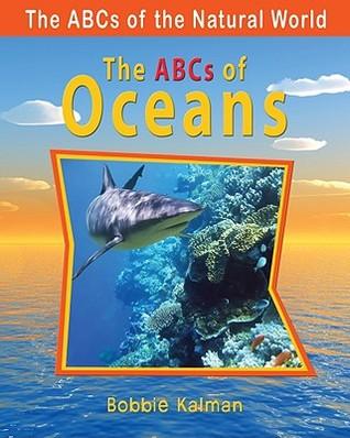 The ABCs of Oceans Bobbie Kalman