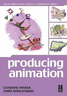 Producing Animation, 2nd Edition Catherine Winder