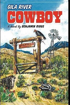 Gila River Cowboy  by  Benjamin Riggs