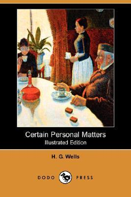 Certain Personal Matters (Illustrated Edition) H.G. Wells