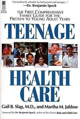 Teenage Health Care  by  Gail Slap