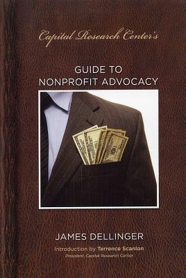 Guide to Nonprofit Advocacy  by  James Dellinger