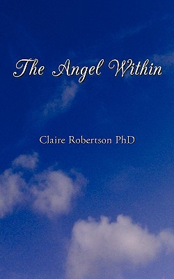 The Angel Within  by  Claire Robertson