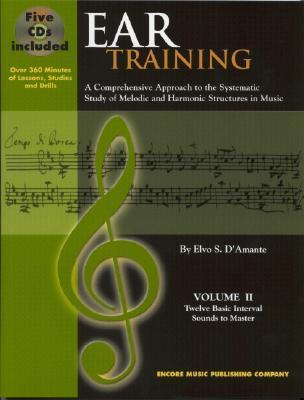 Ear Training, Volume II: Twelve Basic Interval Sounds to Master [With] CDs Elvo S. DAmante