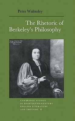 Rhetoric of Berkeleys Philoso  by  Peter Walmsley
