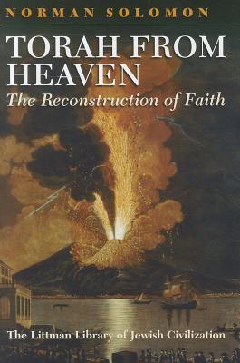 Torah from Heaven: The Reconstruction of Faith Norman Solomon