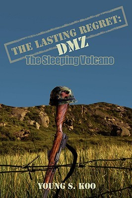 The Lasting Regret: DMZ: The Sleeping Volcano  by  Young S. Koo