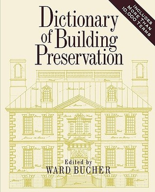 Dictionary of Building Preservation  by  Bucher