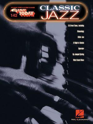 Classic Jazz: E-Z Play Today Volume 142  by  Hal Leonard Publishing Company