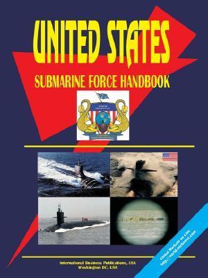 Us Submarine Force Handbook  by  USA International Business Publications
