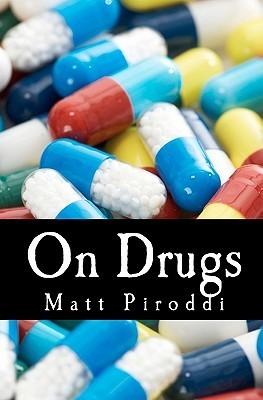 On Drugs Matt Piroddi