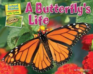 A Butterflys Life  by  Ellen Lawrence