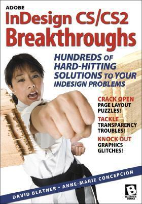 Adobe Indesign CS/Cs2 Breakthroughs  by  David Blatner