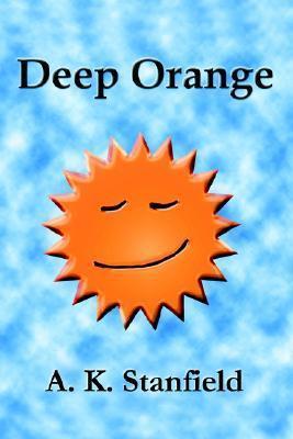 Deep Orange  by  A.K. Stanfield