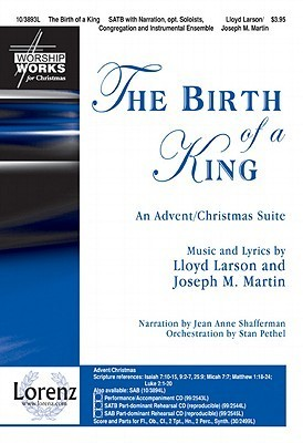 The Birth of a King: An Advent/Christmas Suite  by  Lloyd Larson