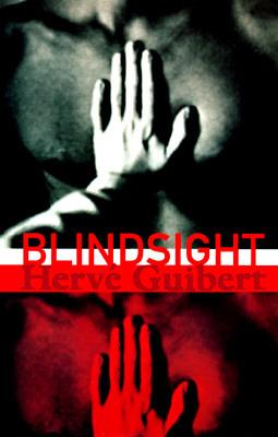 Blindsight Hervé Guibert
